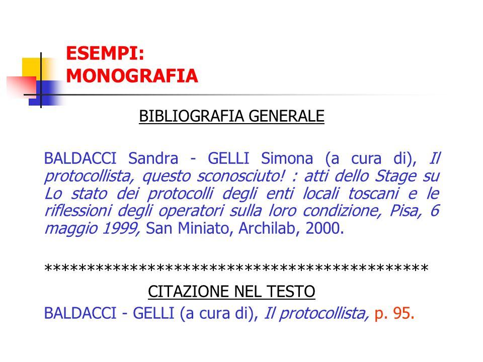ESEMPI: MONOGRAFIA BIBLIOGRAFIA GENERALE BALDACCI Sandra - GELLI Simona (a cura di), Il protocollista, questo sconosciuto! : atti dello Stage su Lo st