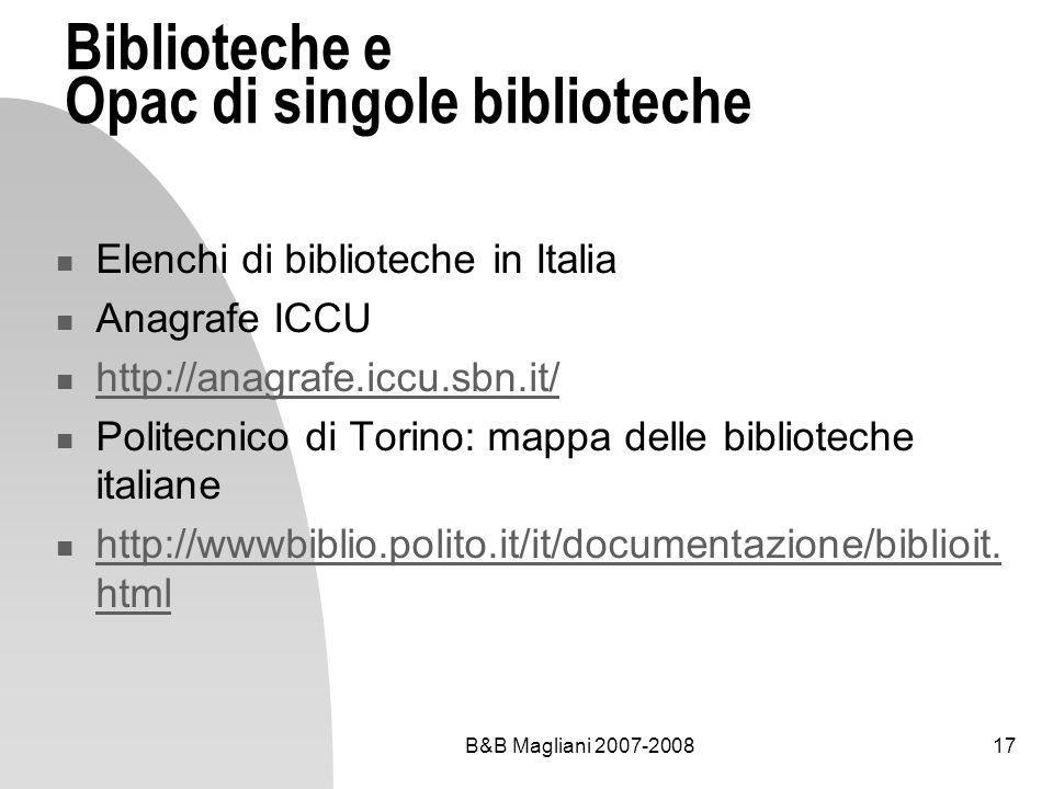 B&B Magliani 2007-200817 Biblioteche e Opac di singole biblioteche Elenchi di biblioteche in Italia Anagrafe ICCU http://anagrafe.iccu.sbn.it/ Politec