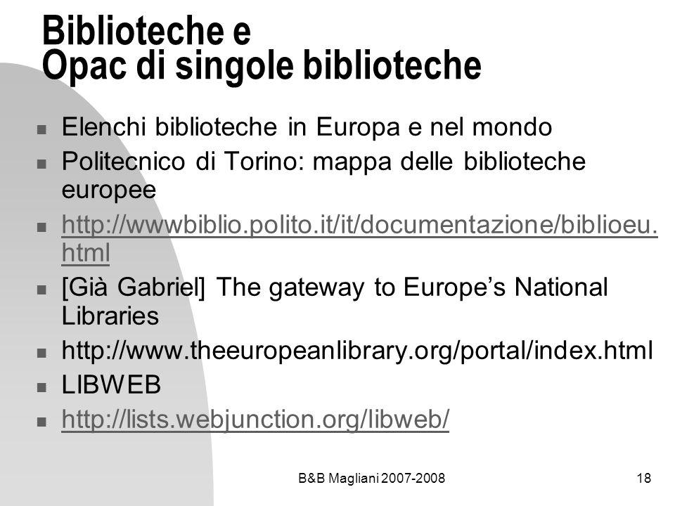 B&B Magliani 2007-200818 Biblioteche e Opac di singole biblioteche Elenchi biblioteche in Europa e nel mondo Politecnico di Torino: mappa delle biblio