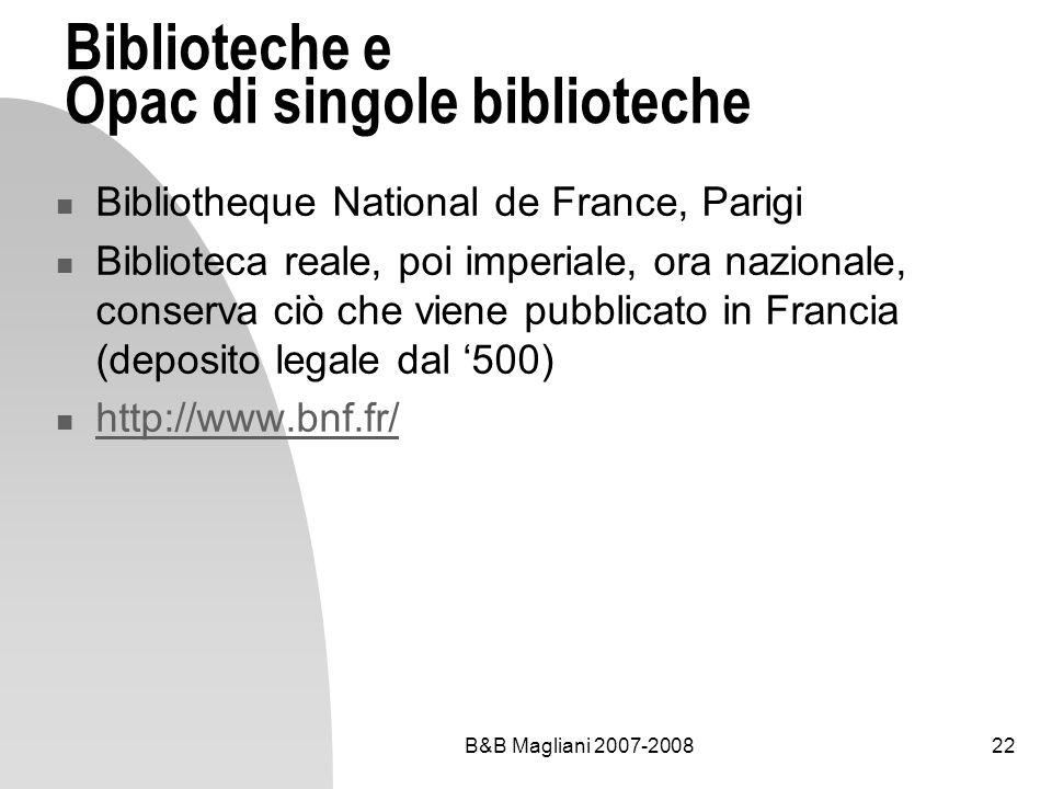 B&B Magliani 2007-200822 Biblioteche e Opac di singole biblioteche Bibliotheque National de France, Parigi Biblioteca reale, poi imperiale, ora nazion
