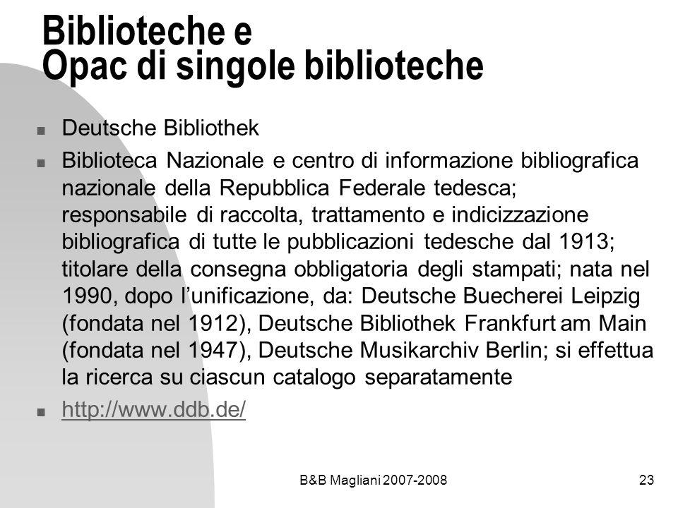 B&B Magliani 2007-200823 Biblioteche e Opac di singole biblioteche Deutsche Bibliothek Biblioteca Nazionale e centro di informazione bibliografica naz