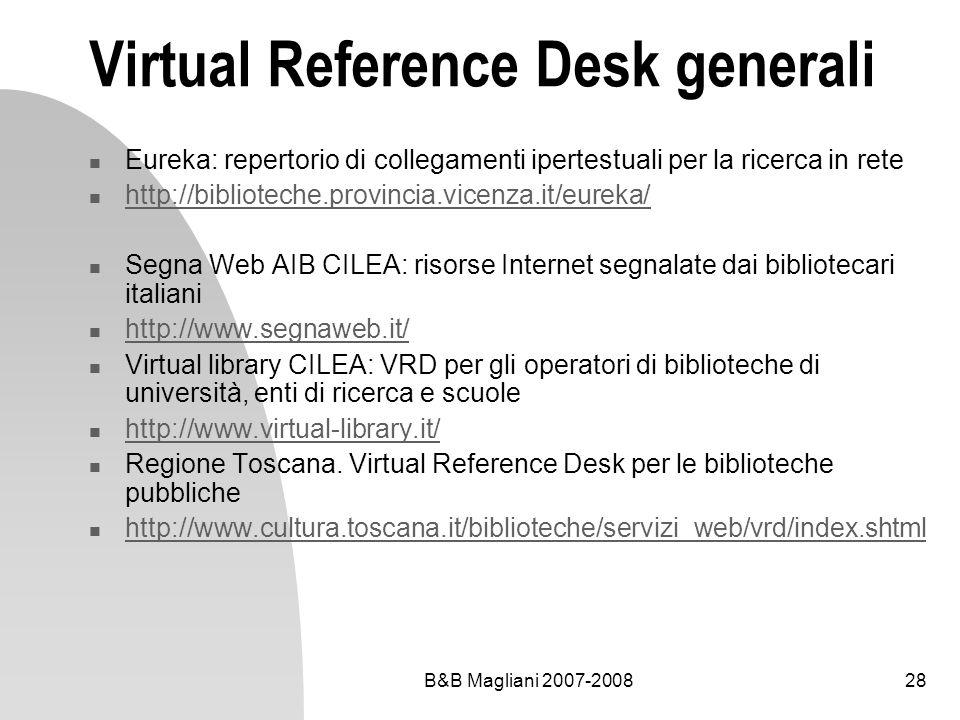 B&B Magliani 2007-200828 Virtual Reference Desk generali Eureka: repertorio di collegamenti ipertestuali per la ricerca in rete http://biblioteche.pro