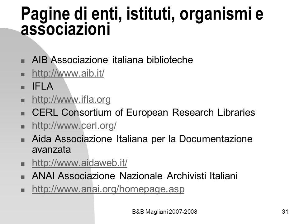 B&B Magliani 2007-200831 Pagine di enti, istituti, organismi e associazioni AIB Associazione italiana biblioteche http://www.aib.it/ IFLA http://www.i