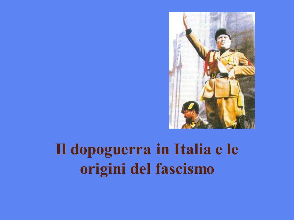 Il dopoguerra in Italia e le origini del fascismo
