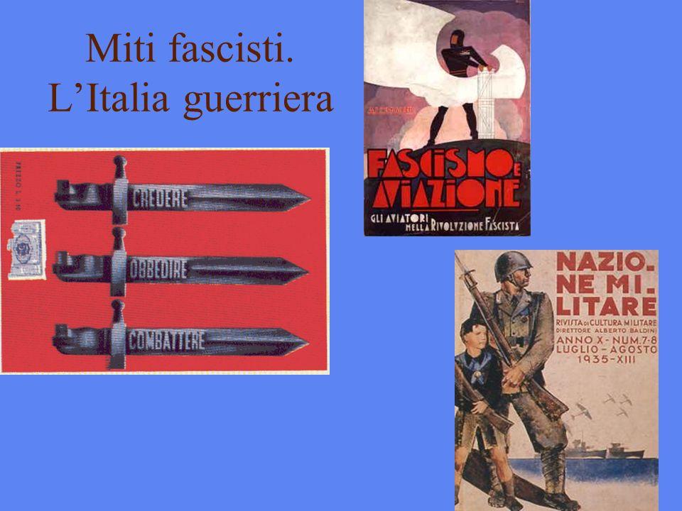 Miti fascisti. LItalia guerriera