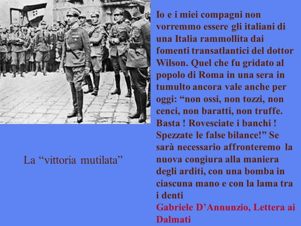Io e i miei compagni non vorremmo essere gli italiani di una Italia rammollita dai fomenti transatlantici del dottor Wilson. Quel che fu gridato al po