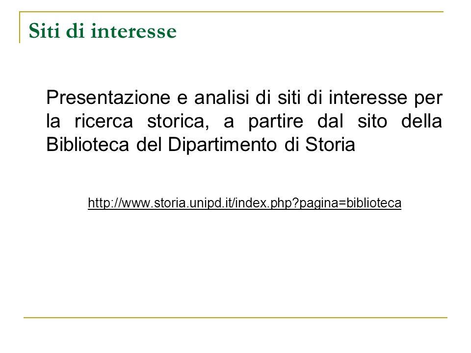 Siti di interesse Presentazione e analisi di siti di interesse per la ricerca storica, a partire dal sito della Biblioteca del Dipartimento di Storia