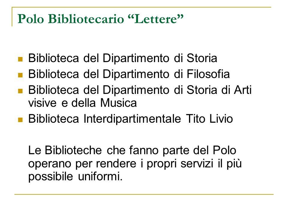 Polo Bibliotecario Lettere Biblioteca del Dipartimento di Storia Biblioteca del Dipartimento di Filosofia Biblioteca del Dipartimento di Storia di Art