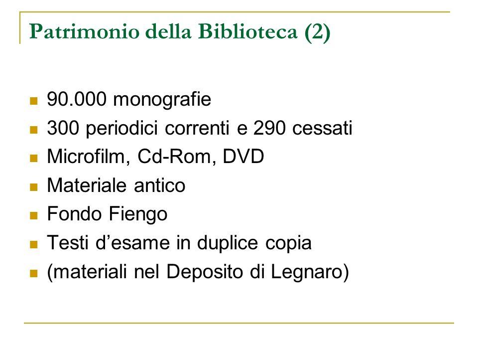 Patrimonio della Biblioteca (2) 90.000 monografie 300 periodici correnti e 290 cessati Microfilm, Cd-Rom, DVD Materiale antico Fondo Fiengo Testi desame in duplice copia (materiali nel Deposito di Legnaro)