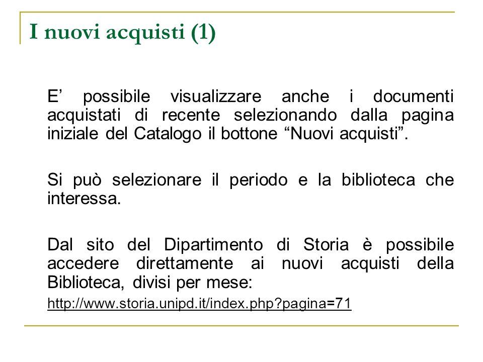 I nuovi acquisti (1) E possibile visualizzare anche i documenti acquistati di recente selezionando dalla pagina iniziale del Catalogo il bottone Nuovi acquisti.