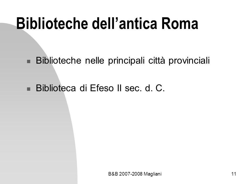 B&B 2007-2008 Magliani11 Biblioteche dellantica Roma Biblioteche nelle principali città provinciali Biblioteca di Efeso II sec. d. C.