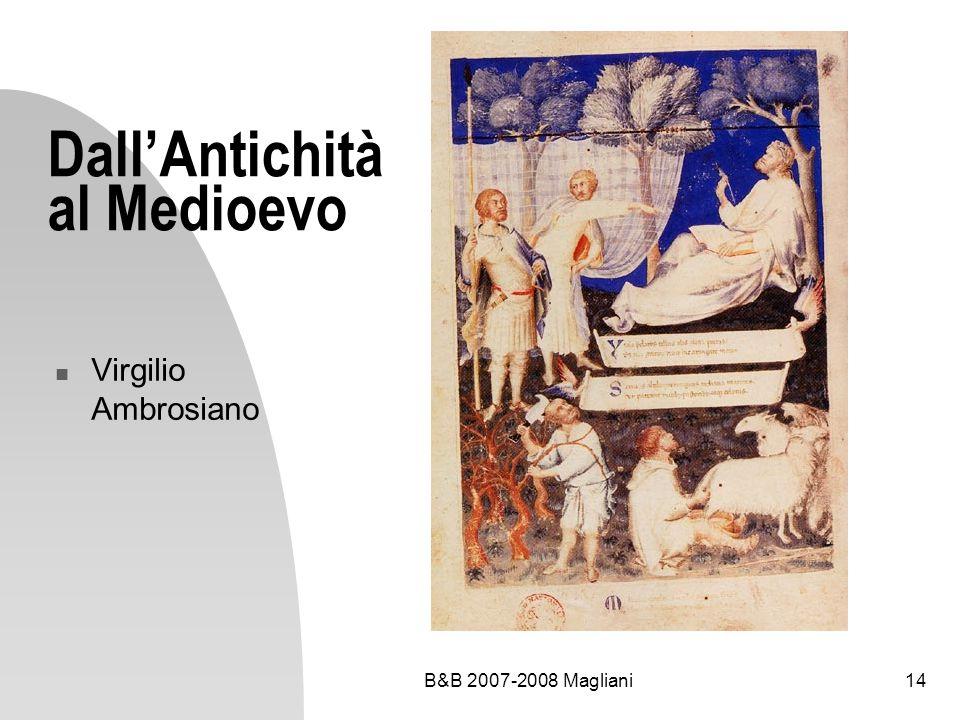 B&B 2007-2008 Magliani14 DallAntichità al Medioevo Virgilio Ambrosiano