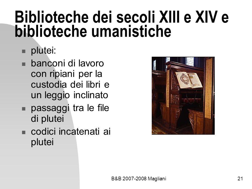 B&B 2007-2008 Magliani21 Biblioteche dei secoli XIII e XIV e biblioteche umanistiche plutei: banconi di lavoro con ripiani per la custodia dei libri e
