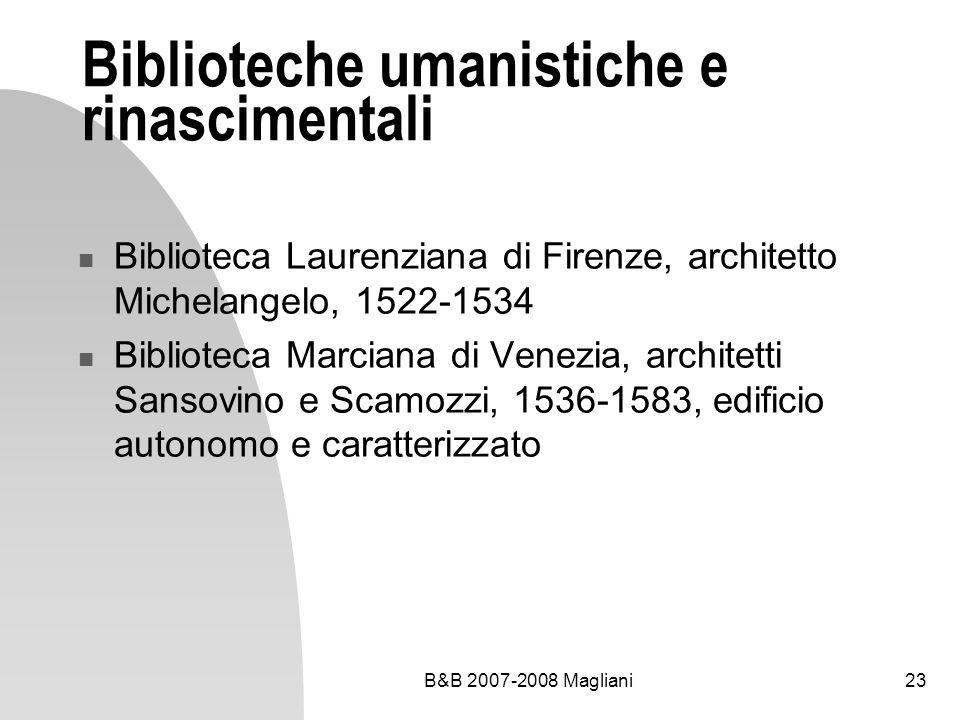 B&B 2007-2008 Magliani23 Biblioteche umanistiche e rinascimentali Biblioteca Laurenziana di Firenze, architetto Michelangelo, 1522-1534 Biblioteca Mar