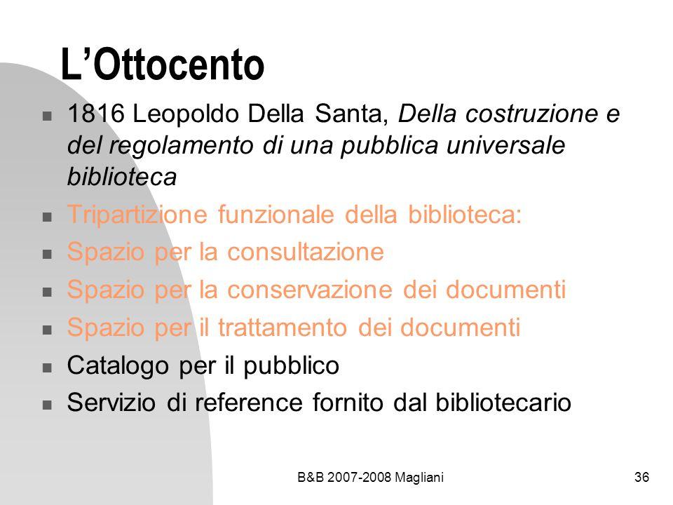 B&B 2007-2008 Magliani36 LOttocento 1816 Leopoldo Della Santa, Della costruzione e del regolamento di una pubblica universale biblioteca Tripartizione