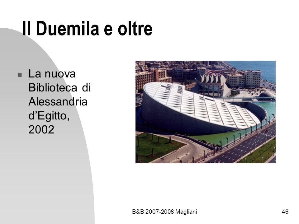 B&B 2007-2008 Magliani46 Il Duemila e oltre La nuova Biblioteca di Alessandria dEgitto, 2002