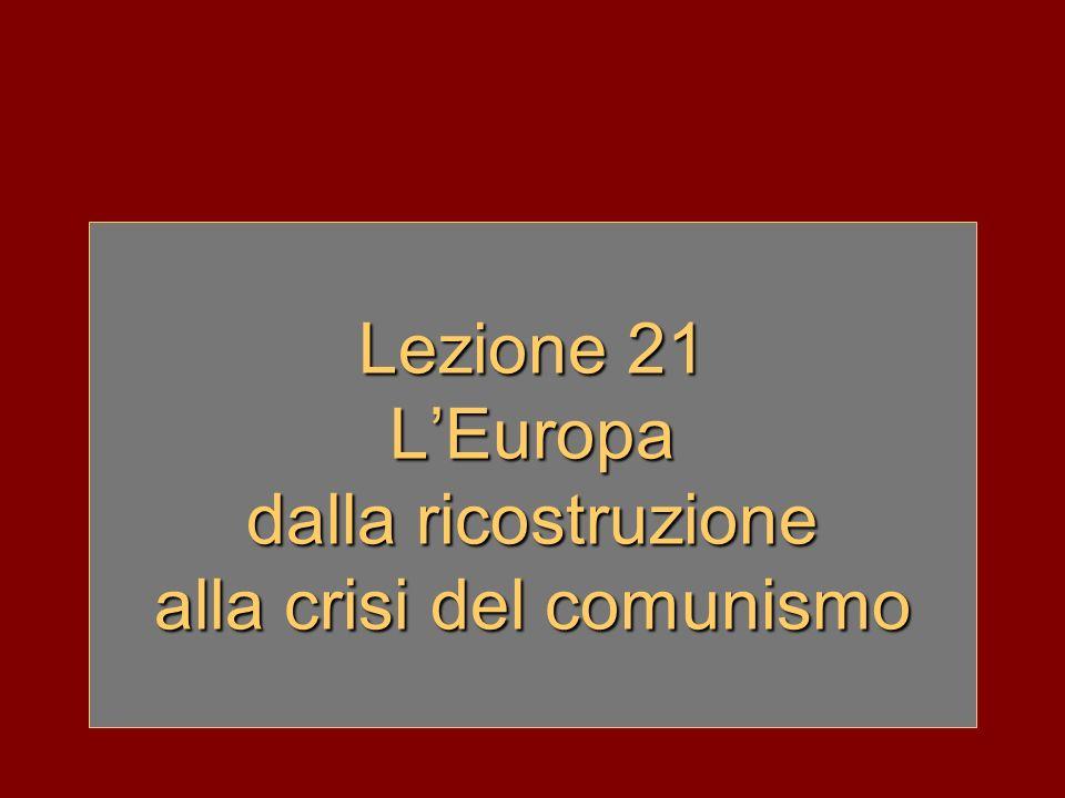 Lezione 21 LEuropa dalla ricostruzione alla crisi del comunismo