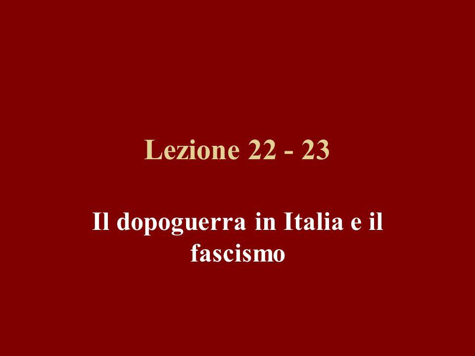 Lezione 22 - 23 Il dopoguerra in Italia e il fascismo