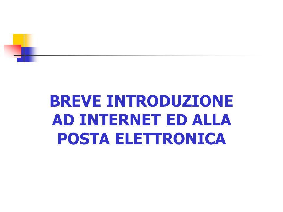 BREVE INTRODUZIONE AD INTERNET ED ALLA POSTA ELETTRONICA