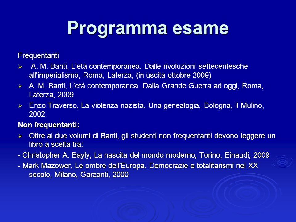 Programma esame Frequentanti A. M. Banti, L'età contemporanea. Dalle rivoluzioni settecentesche all'imperialismo, Roma, Laterza, (in uscita ottobre 20