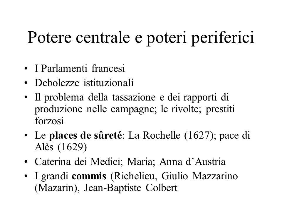 Potere centrale e poteri periferici I Parlamenti francesi Debolezze istituzionali Il problema della tassazione e dei rapporti di produzione nelle camp