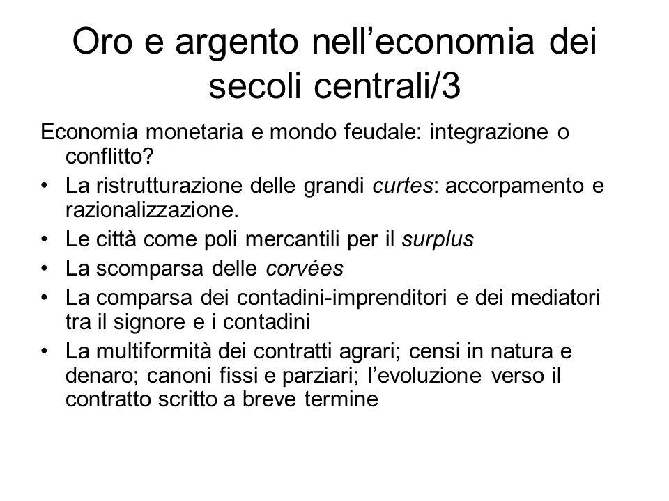 Oro e argento nelleconomia dei secoli centrali/3 Economia monetaria e mondo feudale: integrazione o conflitto.