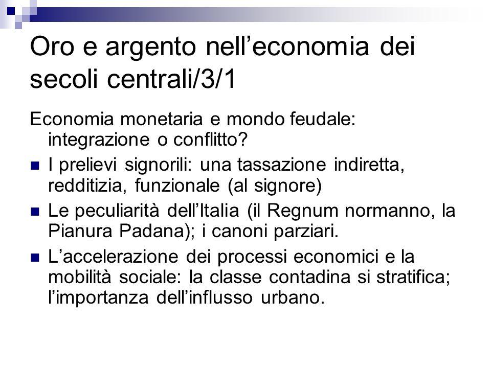 Oro e argento nelleconomia dei secoli centrali/3/1 Economia monetaria e mondo feudale: integrazione o conflitto.