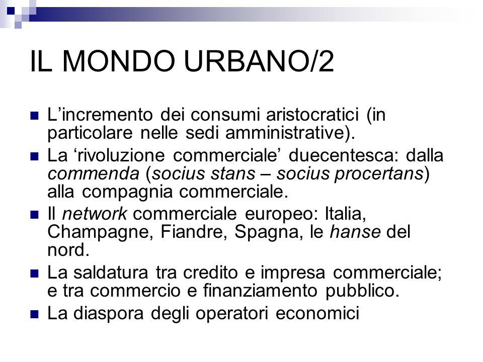 IL MONDO URBANO/2 Lincremento dei consumi aristocratici (in particolare nelle sedi amministrative).