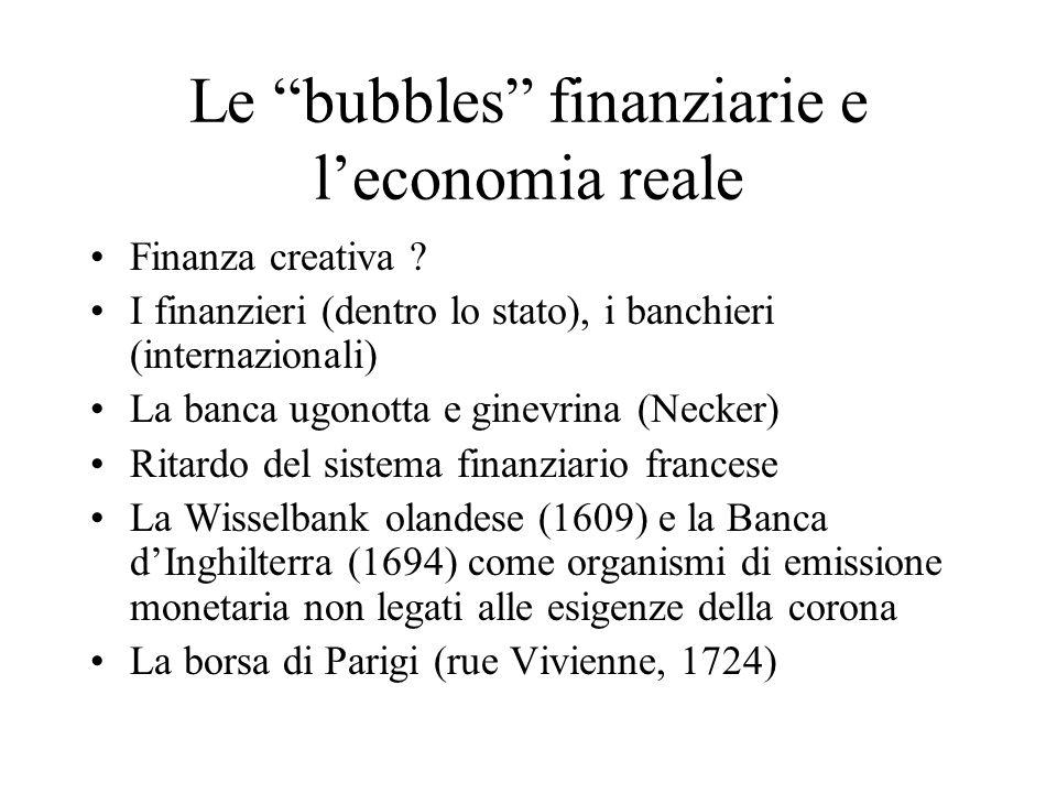 Le bubbles finanziarie e leconomia reale Finanza creativa .