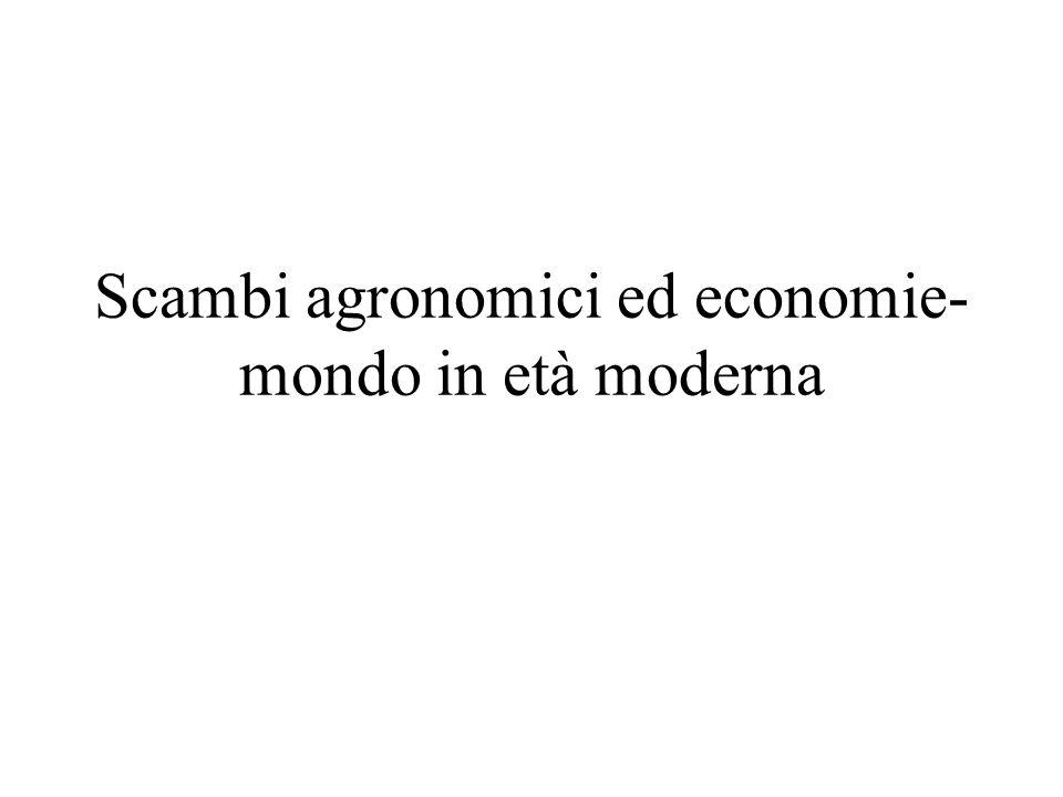 Scambi agronomici ed economie- mondo in età moderna