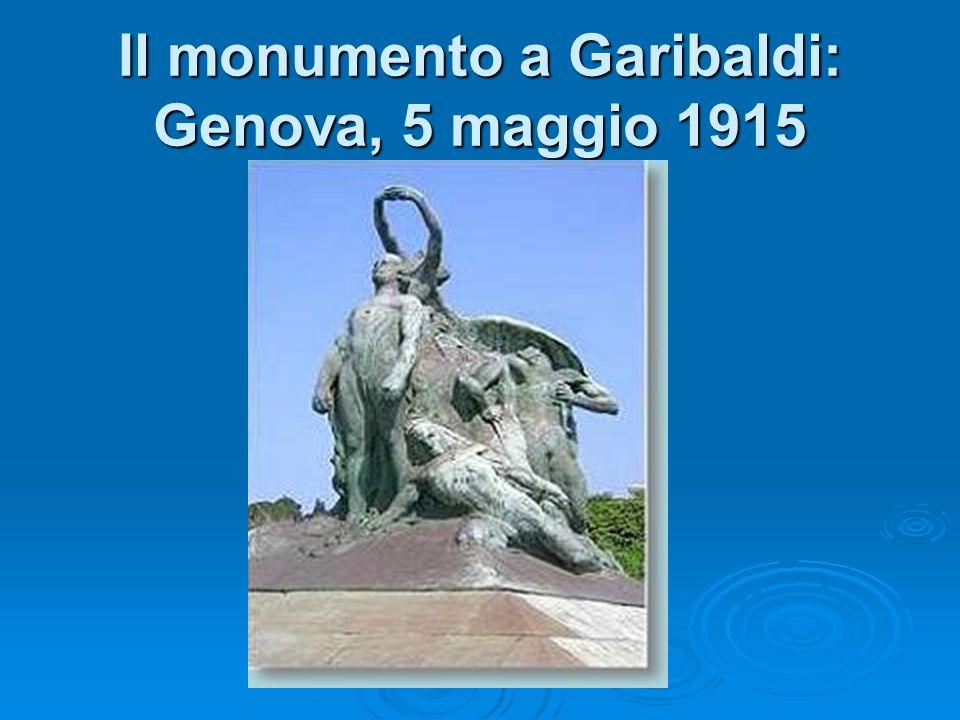 Il monumento a Garibaldi: Genova, 5 maggio 1915