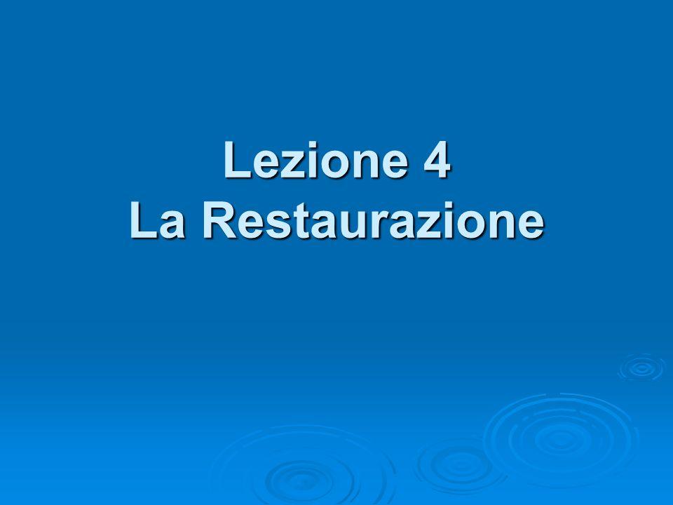 Lezione 4 La Restaurazione