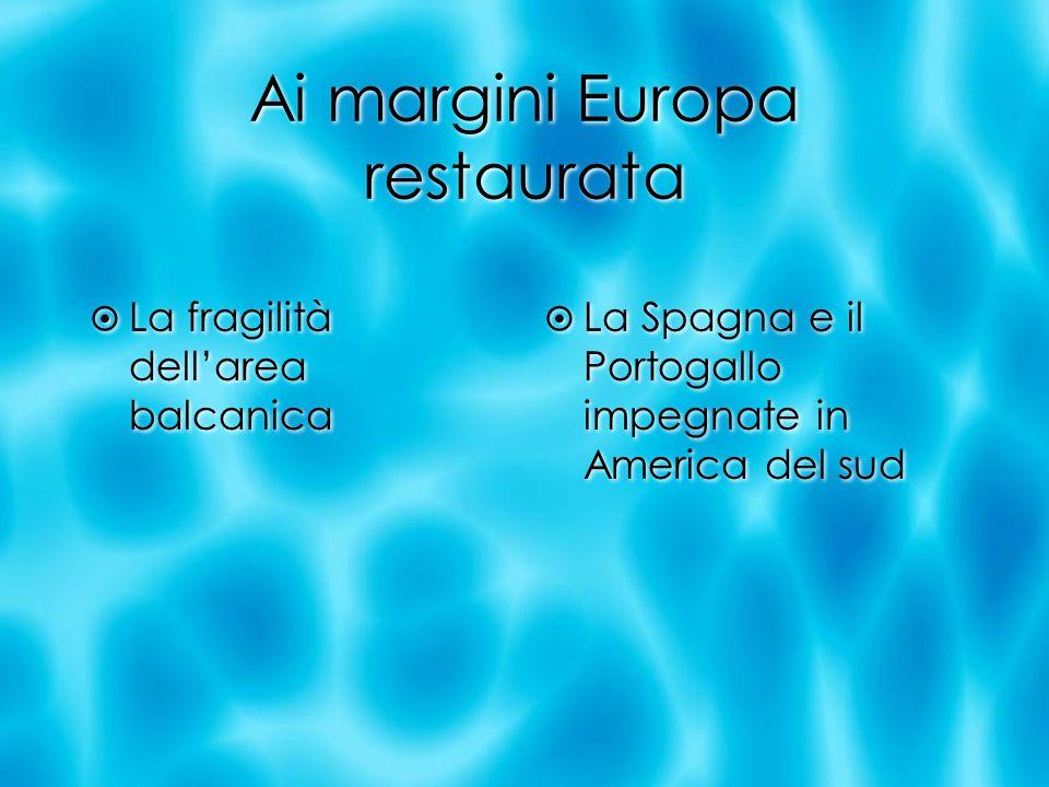 Ai margini Europa restaurata La fragilità dellarea balcanica La Spagna e il Portogallo impegnate in America del sud