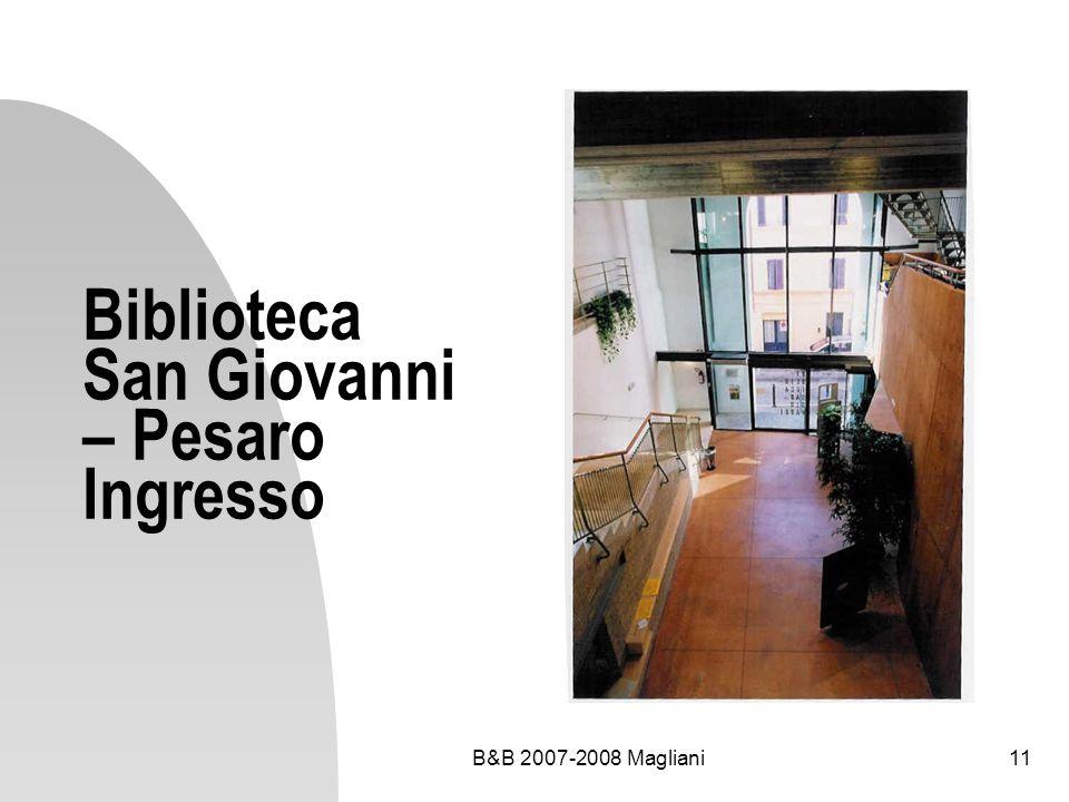 B&B 2007-2008 Magliani11 Biblioteca San Giovanni – Pesaro Ingresso