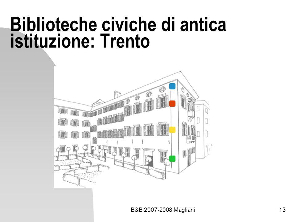 B&B 2007-2008 Magliani13 Biblioteche civiche di antica istituzione: Trento