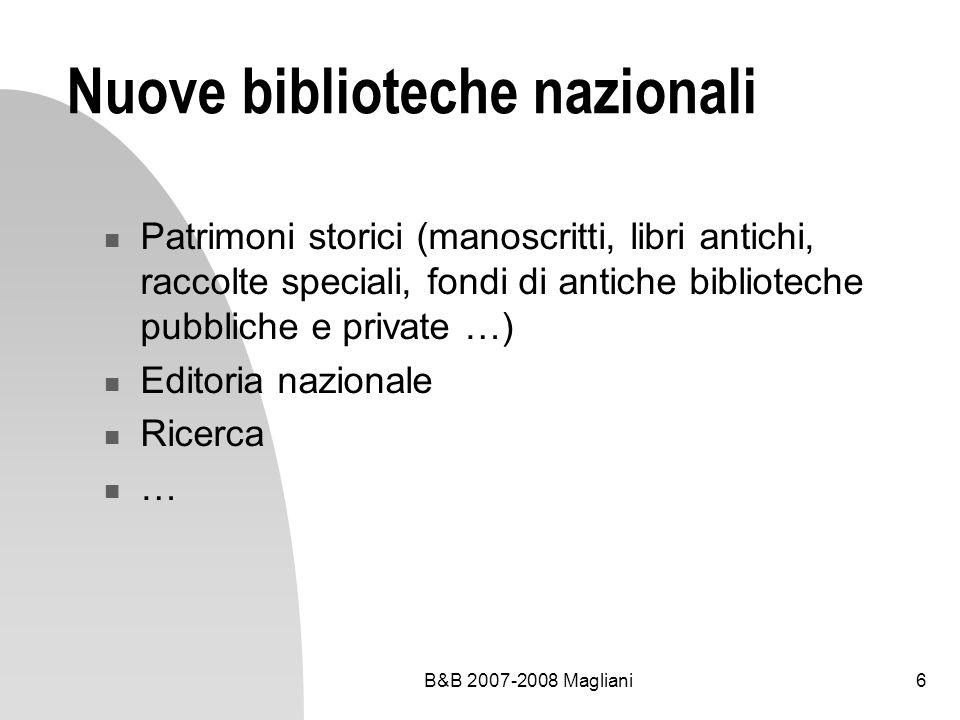 B&B 2007-2008 Magliani6 Nuove biblioteche nazionali Patrimoni storici (manoscritti, libri antichi, raccolte speciali, fondi di antiche biblioteche pub