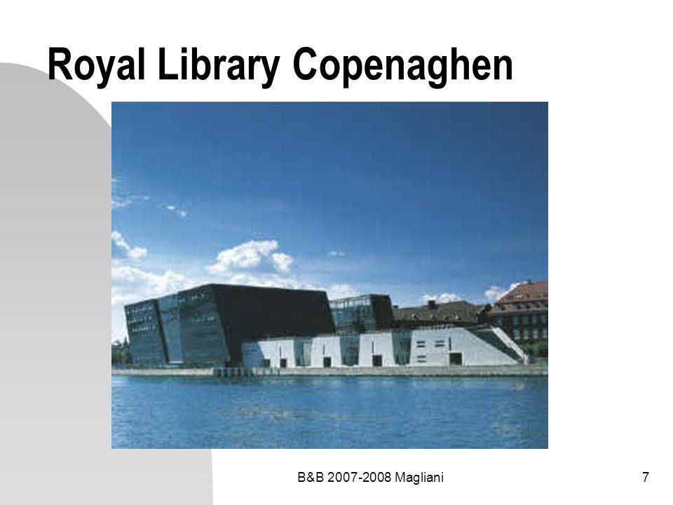 B&B 2007-2008 Magliani18 Per realizzare una biblioteca Stretta collaborazione tra bibliotecari e architetti Programma funzionale biblioteconomico Programma edilizio prestazionale Requisiti tecnici e ambientali Interni arredi e finiture