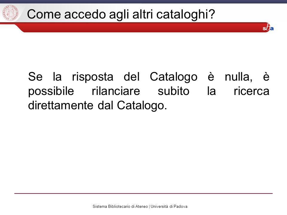 Sistema Bibliotecario di Ateneo | Università di Padova Come accedo agli altri cataloghi.