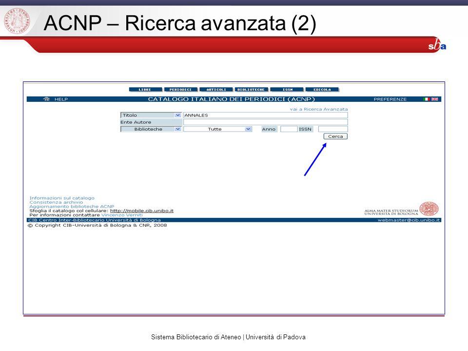 Sistema Bibliotecario di Ateneo | Università di Padova ACNP – Ricerca avanzata (2)
