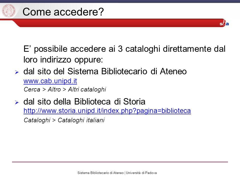 Sistema Bibliotecario di Ateneo | Università di Padova Internet culturale http://www.internetculturale.it/ Internet culturale è un portale che permette laccesso integrato a risorse digitali e tradizionali.
