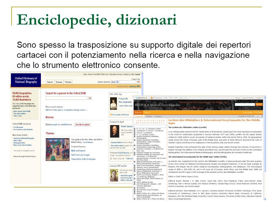 Enciclopedie, dizionari Sono spesso la trasposizione su supporto digitale dei repertori cartacei con il potenziamento nella ricerca e nella navigazion