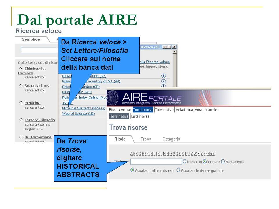 Dal portale AIRE Da Ricerca veloce > Set Lettere/Filosofia Cliccare sul nome della banca dati Da Trova risorse, digitare HISTORICAL ABSTRACTS