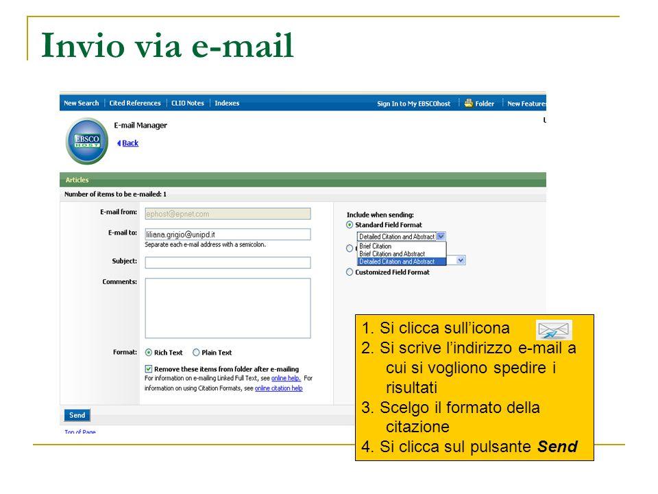 Invio via e-mail 1. Si clicca sullicona 2. Si scrive lindirizzo e-mail a cui si vogliono spedire i risultati 3. Scelgo il formato della citazione 4. S