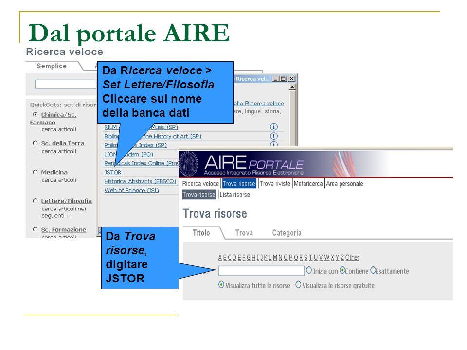 Dal portale AIRE Da Ricerca veloce > Set Lettere/Filosofia Cliccare sul nome della banca dati Da Trova risorse, digitare JSTOR