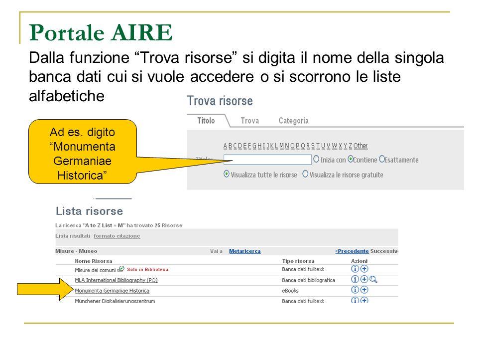 Portale AIRE Dalla funzione Trova risorse si digita il nome della singola banca dati cui si vuole accedere o si scorrono le liste alfabetiche Ad es. d