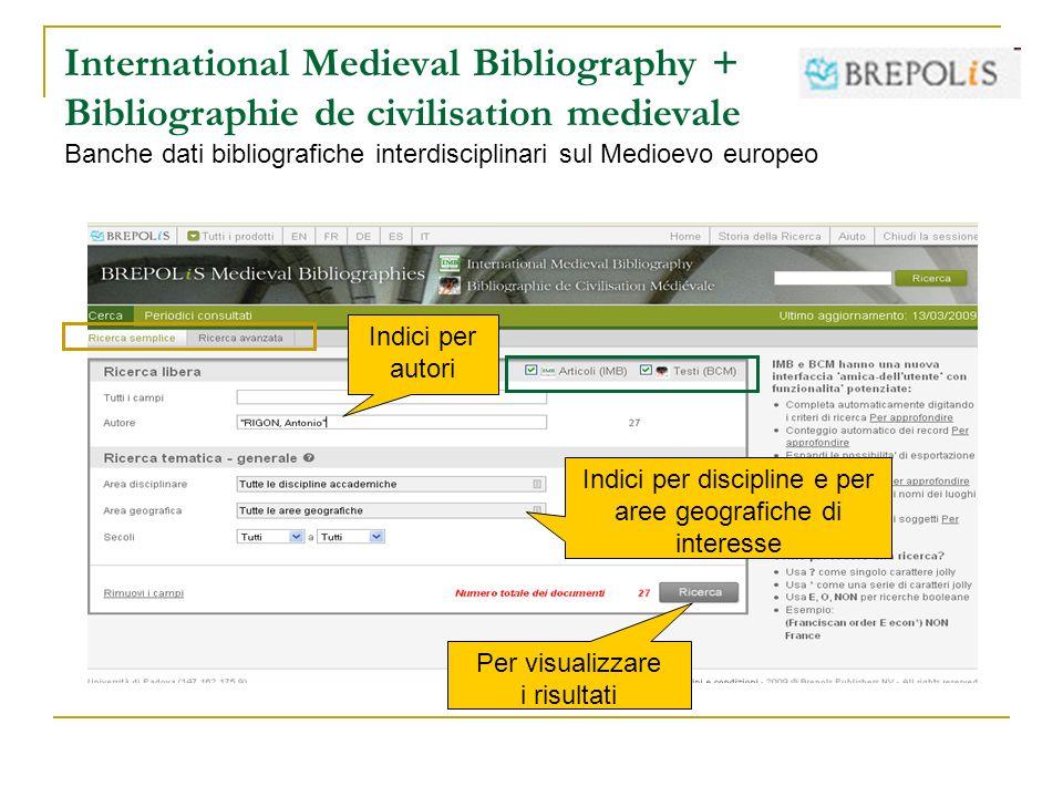 International Medieval Bibliography + Bibliographie de civilisation medievale Banche dati bibliografiche interdisciplinari sul Medioevo europeo Indici