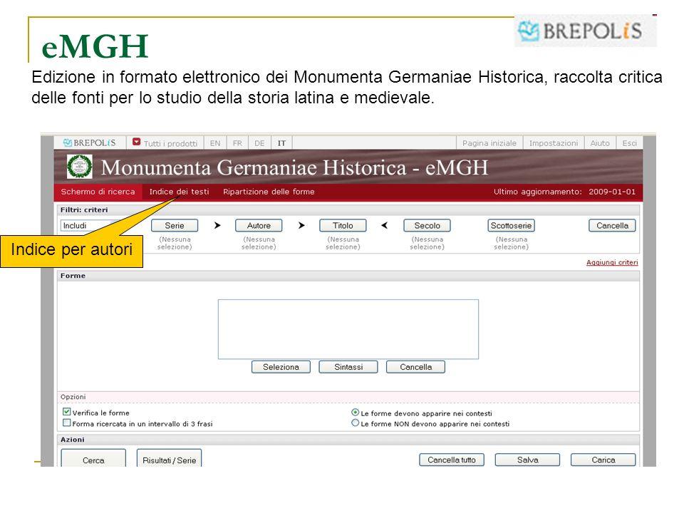eMGH Indice per autori Edizione in formato elettronico dei Monumenta Germaniae Historica, raccolta critica delle fonti per lo studio della storia lati