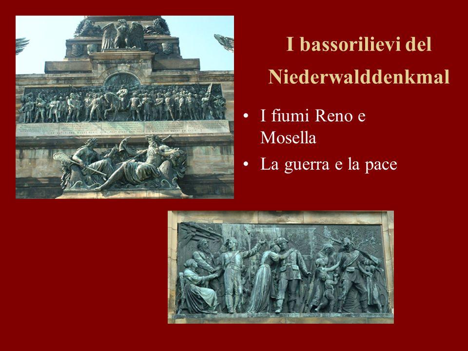 I bassorilievi del Niederwalddenkmal I fiumi Reno e Mosella La guerra e la pace