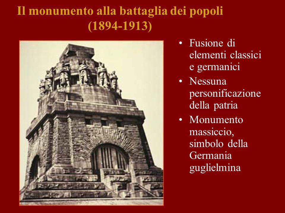 Il monumento alla battaglia dei popoli (1894-1913) Fusione di elementi classici e germanici Nessuna personificazione della patria Monumento massiccio,