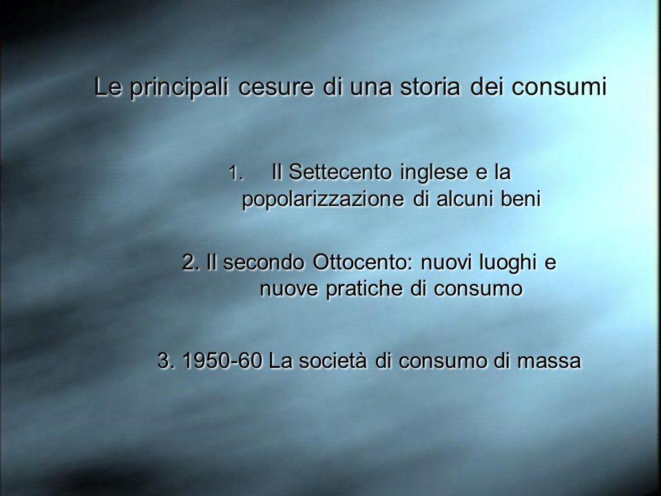 Le principali cesure di una storia dei consumi 1.